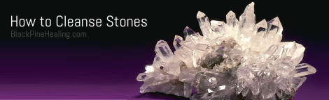 how to cleanse stones energetically